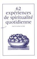 62 expériences de spiritualité quotidienne