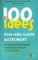 100 idées pour faire classe autrement