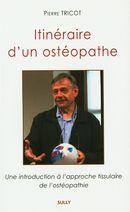Itinéraire d'un ostéopathe : Une introduction à l'approche tissulaire de l'ostéopathie