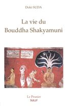 La vie du Bouddha Shakyamuni