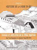 Histoire de la Chine en BD 02 : Division et unification de la Chine impériale