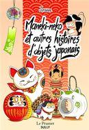 Maneki-Neko et autres histoires des objets japonais