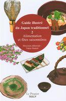 Guide illustré du Japon traditionnel 02 : Alimentation et fêtes saisonnières