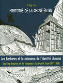 Les Barbares et la naissance de l'identité chinoise 03 : Des cinq dynasties et dix royaumes à la...