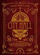 City Hall Le jeu d'aventures - Histoires extraordinaires