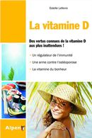Vitamine D La  Des vertus connues de la vitamine D aux plus inattendues!
