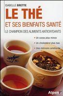 Le thé et ses bienfaits santé  Le champion des aliments...