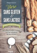 Vivre sans gluten & sans lactose : Déjouer les allergies alimentaires