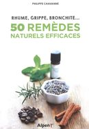Rhume, grippe, bronchite, 50 remèdes naturels efficaces
