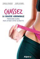 Chassez la graisse abdominale - Programme global pour affiner votre silhouette