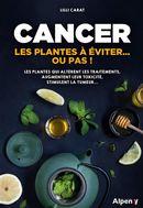 Cancer : Les plantes à éviter... ou pas!