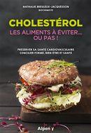 Cholestérol : Les aliments à éviter... ou pas!