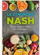 Le syndrome Nash : La maladie du soda, du foie gras