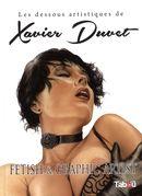 Les dessous artistiques de Xavier Duvet  Fetish & Graphi artist