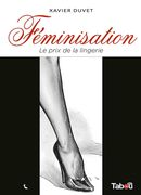 Féminisation 01 : Le prix de la lingerie