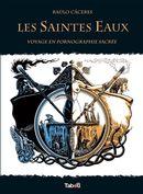 Les Saintes Eaux : Voyage en pornographie sacrée