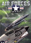 Air Forces Vietnam 04 : Crusader dans la tourmente