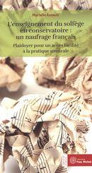 L'enseignement du solfège en conservatoire : un naufrage français