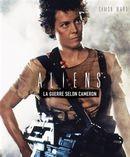 Aliens : La guerre selon Cameron