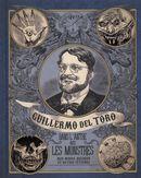 Guillermo Del Toro  Dans l'antre avec les monstres