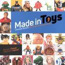 Made in Toys : L'Histoire secrète des jouets de notre enfance