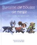 Bataille de boules de neige : Un conte de Warcraft