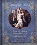 The Vampire Diaries - Tous les secrets de Mystics Falls