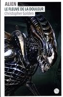 Alien : Le fleuve de douleur