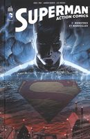 Superman Action Comics 01 : Monstres et merveilles