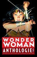 Wonder Woman anthologie : Les mille et un visages de la princesse amazone