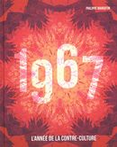1967 : L'année de la contre-culture