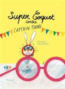 Super-Coquet contre captain Tounu