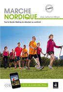 Marche Nordique : Tout le Nordic Walking du débutant au confirmé - 3e édition