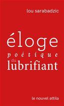 Éloge poétique du lubrifiant