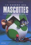L'histoire de Mario 02 : La guerre des mascottes