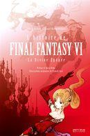 L'histoire de Final Fantasy VI : La Divine Épopée
