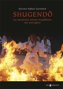 Shugendo : Les mystérieux moines bouddhistes des montagnes