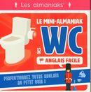 Le Mini-Almaniak des WC - Anglais facile
