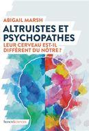 Altruistes et psychopathes : Leur cerveau est-il différent du notre?