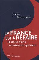 La France est à refaire Histoire d'une renaissance qui vient