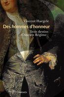 Des hommes d'honneur : Trois destins d'Ancien régime