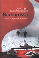 Barbarossa : 1941. La guerre absolue