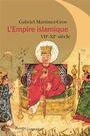 L'Empire islamique  VIIe - XIe siècles