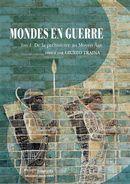 Mondes en guerre 01 : De la préhistoire au Moyen Âge