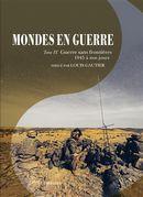 Mondes en guerre 04 : Guerre sans frontièeres - 1945 à nos jours