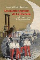 Les quatre sergents de La Rochelle : Le dernier crime de la monarchie
