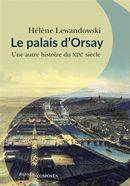 Le palais d'Orsay : Une autre histoire du XIXe siècle