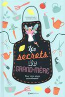 Les secrets de grand-mère : Pour vivre mieux naturellement!