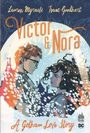 A Gotham Love Story : Victor & Nora