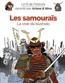 Le fil de l'Histoire 18 - Les Samouraïs : La voie du bushido